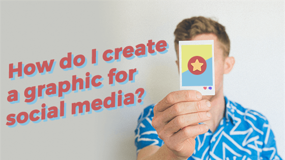Oh No! How do I create a graphic for social media?