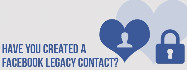 Have you assigned someone to be your Legacy contact?