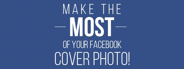 Prime Real Estate: Your Facebook Cover Photo